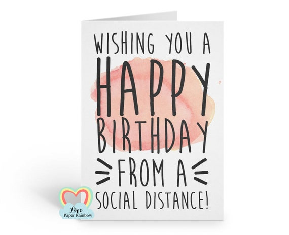 social distance birthday card, funny birthday card, quarantine birthday card, social distance, love paper rainbow, happy birthday