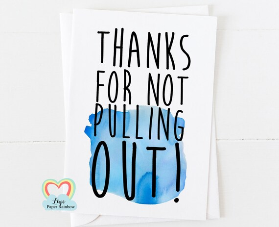 funny father's day card, thanks for not pulling out, you're going to be a daddy, funny pregnancy reveal, rude card, funny dad card