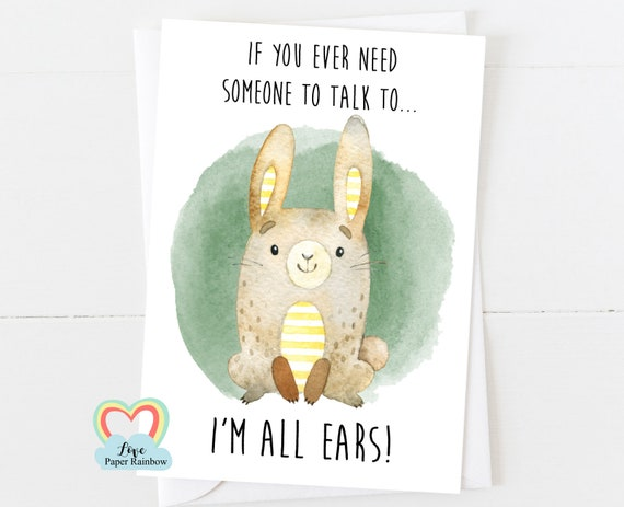 mental health card, positive quote, motivational card, motivational quote, someone to talk to, it's good to talk, I'm all ears, affirmation