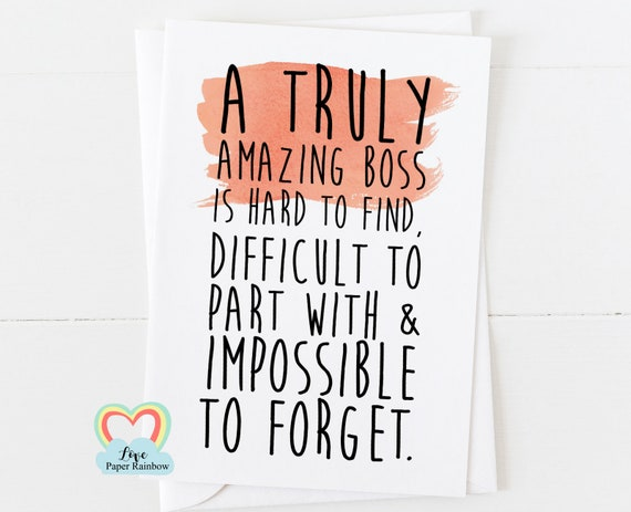 retirement card, boss retirement card, leaving card, a truly amazing boss is hard to find difficult to part with and impossible to forget