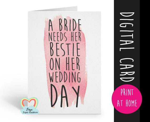 PRINTABLE maid of honor card best friend bridesmaid card printable a bride needs her best friend on her wedding day quote bestie
