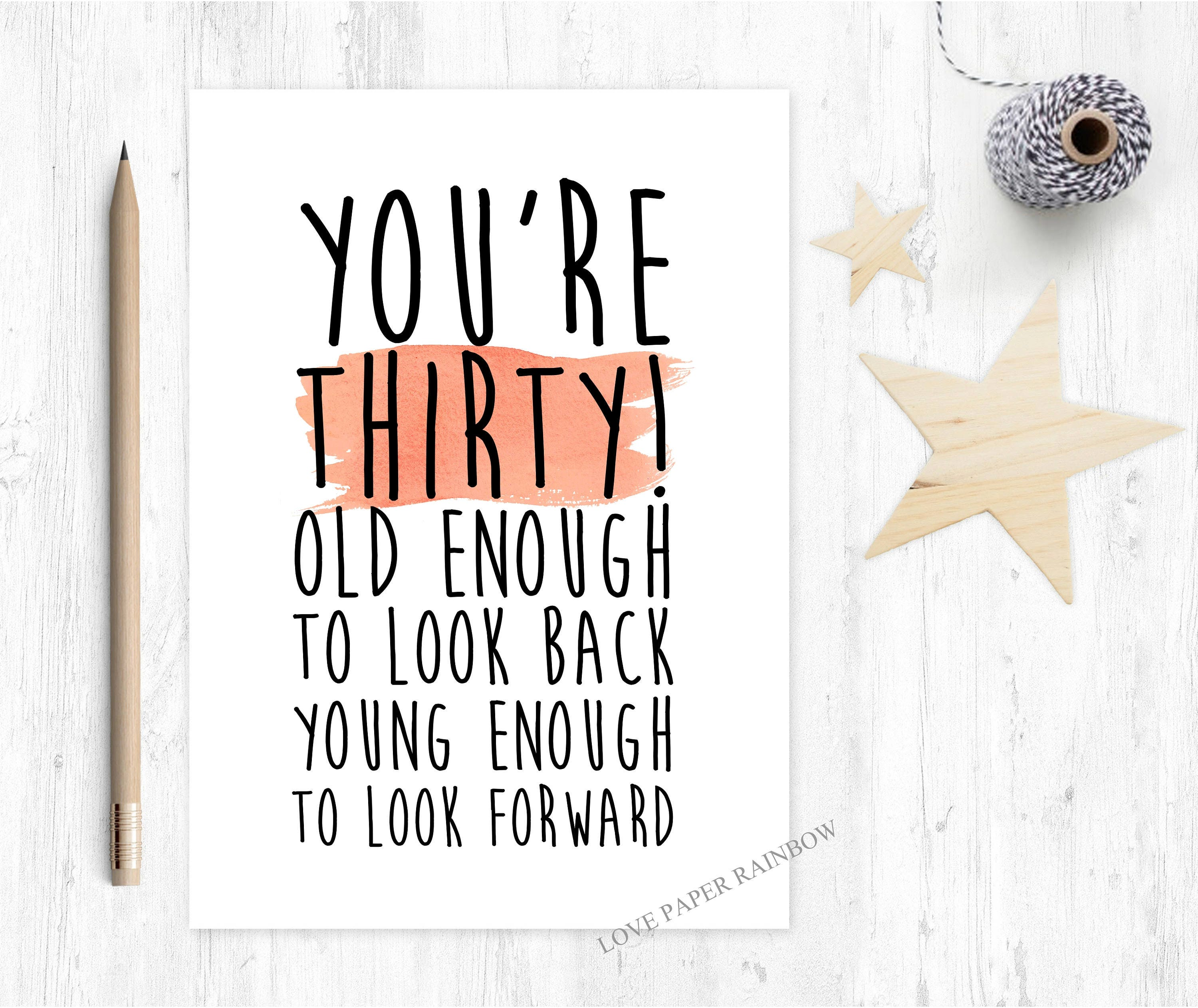 30th Birthday Card Old Enough To Look Back Young