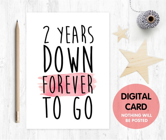 PRINTABLE 2nd anniversary card, 2nd wedding anniversary card, 2 years down forever to go 2 years together valentines day card printable