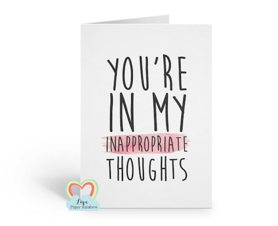 you're in my inappropriate thoughts | boyfriend | girlfriend | anniversary | birthday | rude | funny | valentine's day | naughty card | love