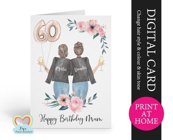 mum 60th birthday card diy mum and daughter birthday card printable mom floral birthday card digital pdf print at home birthday card