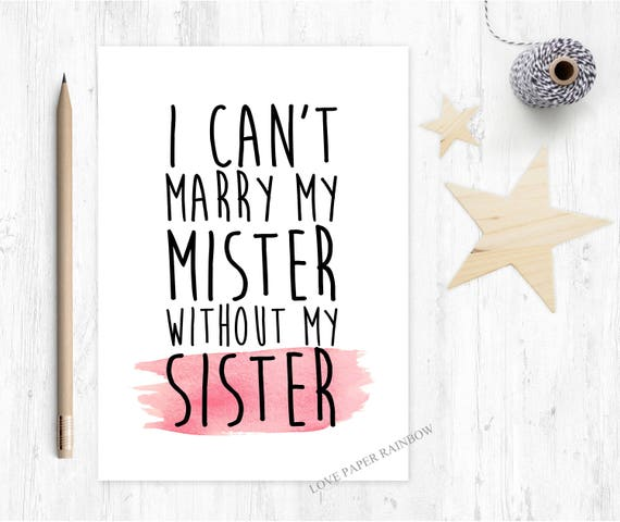 will you be my bridesmaid card, i can't marry my mister without my sister, will you be my maid of honour, bridesmaid proposal