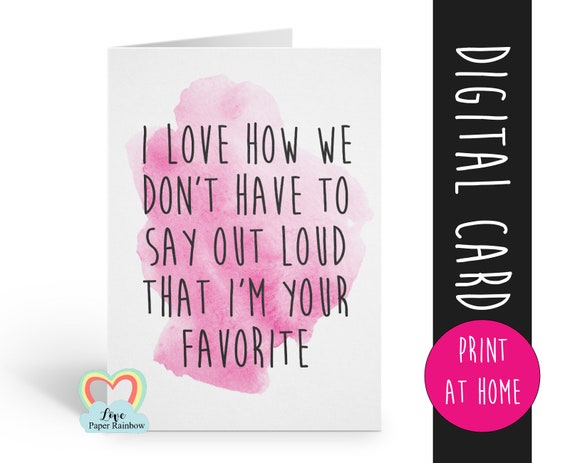 PRINTABLE mother's day card funny mother's day card digital download i love how we don't have to say out loud that I'm your favorite