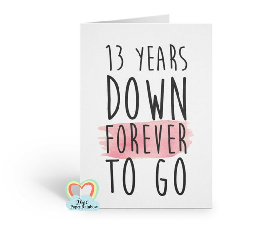 13th anniversary card, 13th wedding anniversary card, 13 years down forever to go, 13 years together, valentines day card, romantic card