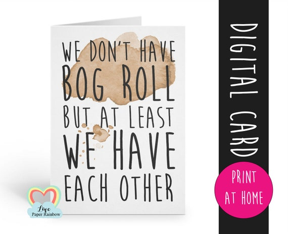quarantine card, social distance, social distancing, toilet roll, loo roll, at least we have each other, funny love card, printable card