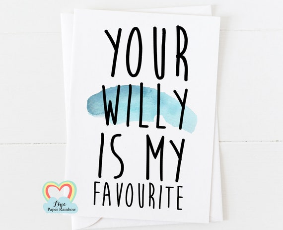 rude anniversary card for him funny anniversary card rude love card gay card your willy is my favourite boyfriend birthday card willy card