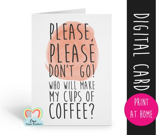 leaving card printable co worker leaving card colleague leaving card instant download funny retirement card digital download coffee