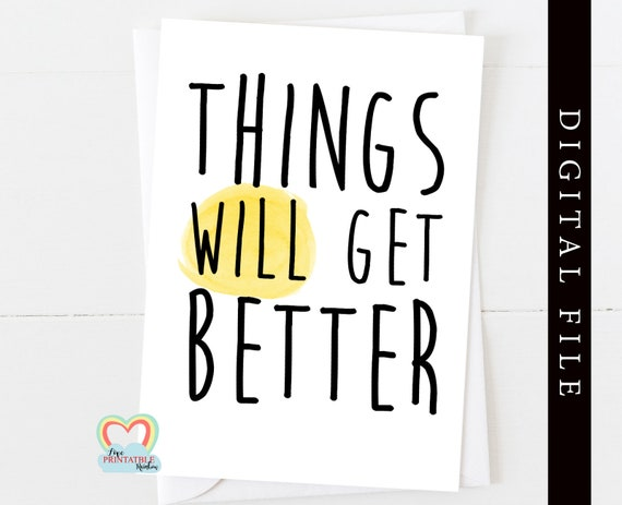 mental health card printable positive quote card download things will get better affirmation card sympathy motivational quote sobriety