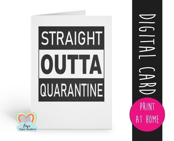 straight outta quarantine printable card, quarantine card, isolation card, recovery card, humour, funny card, covid card, get well soon