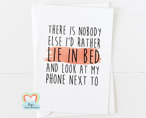 funny anniversary card mobile phone love card funny girlfriend  boyfriend there's nobody else Id rather lie in bed valentines card