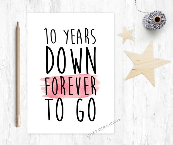 10th wedding anniversary card, 10th anniversary card, 10 years down forever to go, custom anniversary card, personalised anniversary