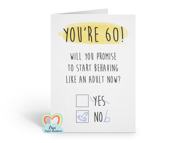funny 60th birthday card, rude 60th birthday card, grow up 60th birthday card, happy 60th birthday card, act like an adult