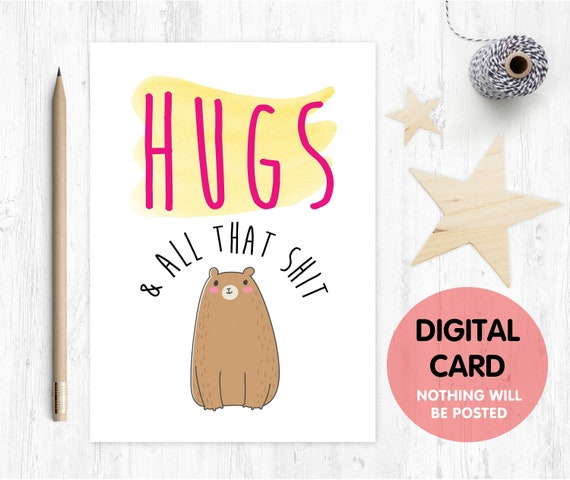 Thinking of you card printable, hugs card, miss you card, sorry for your loss, motivational card, thanks card, hugs and all that shit,