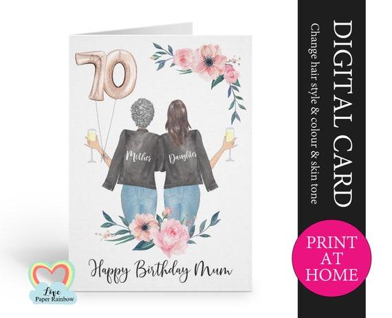 mum 70th birthday card diy mum and daughter birthday card printable mom floral birthday card digital pdf print at home birthday card
