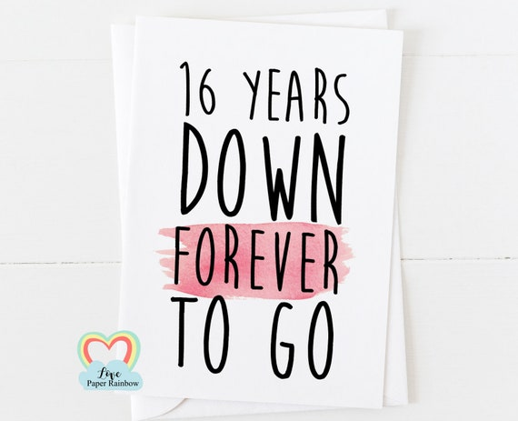 16th anniversary card, 16th wedding anniversary card, 16 years down forever to go, valentines card, gay anniversary, lesbian anniversary