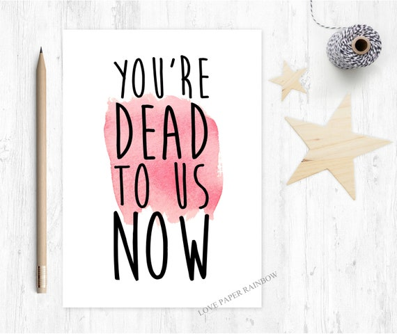 funny leaving card moving house job promotion you're dead to us now inappropriate greeting card sorry you're leaving retirement card