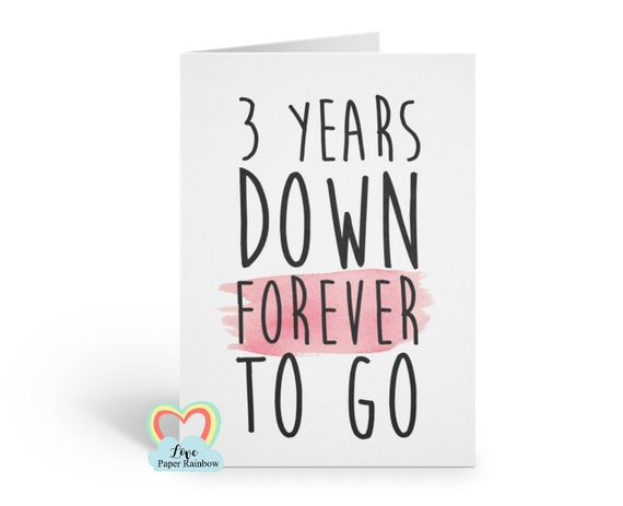 3rd anniversary card, 3rd wedding anniversary card, 3 years down forever to go, personalised anniversary card, custom anniversary card