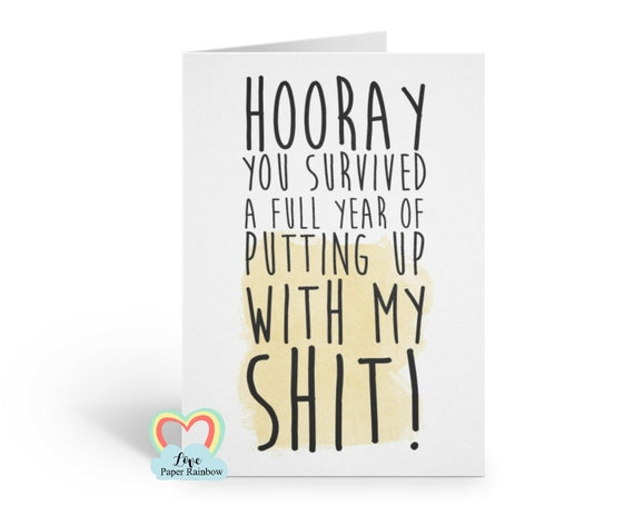funny anniversary card 1st anniversary card first anniversary card rude anniversary card you survived a full year of putting up with my shit