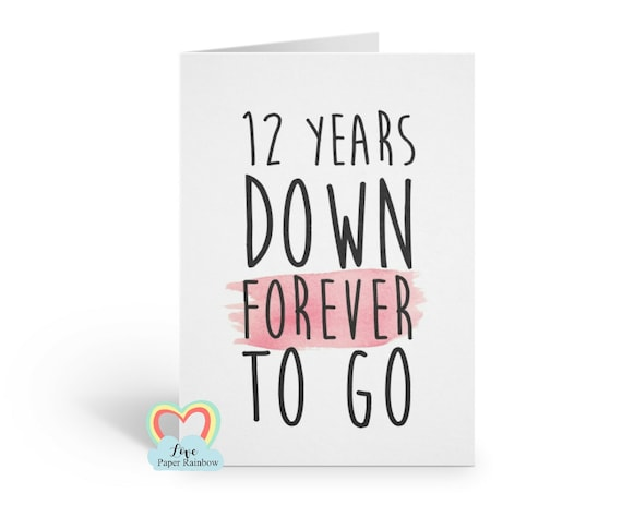 12th anniversary card, 12th wedding anniversary card, 12 years together, girlfriend card, valentines day card, 12 years down forever to go