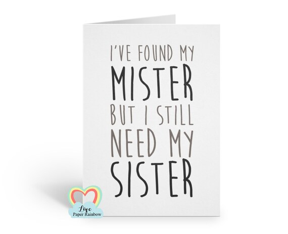 Will you Be My Bridesmaid Funny Card, Brides Maid, Cheeky, I found my Mister but still need my Sister, Bridesmaid Proposal, Maid, Matron