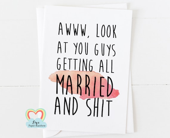 funny engagement card, funny wedding card, inappropriate wedding card, getting married and shit, rude engagement card