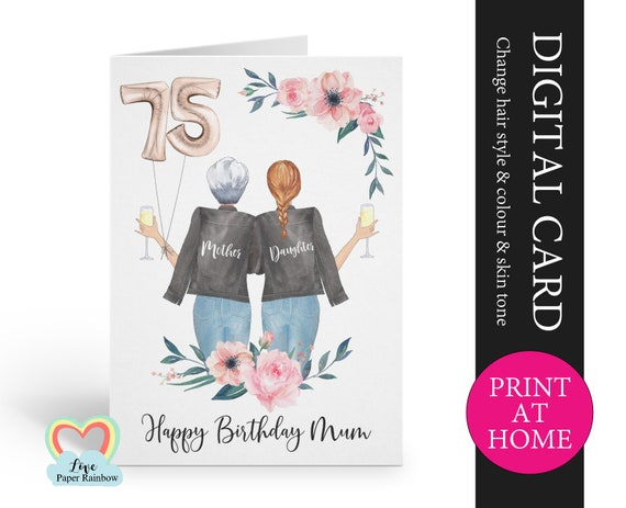 mum 75th birthday card diy mum and daughter birthday card printable mom floral birthday card digital pdf print at home birthday card