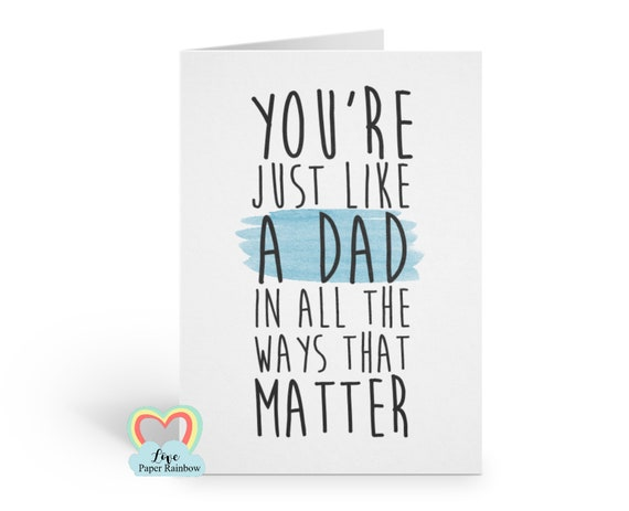 step dad card, step dad father's day card, step dad birthday card, thanks step dad card, you're just like a dad to me in all the ways that