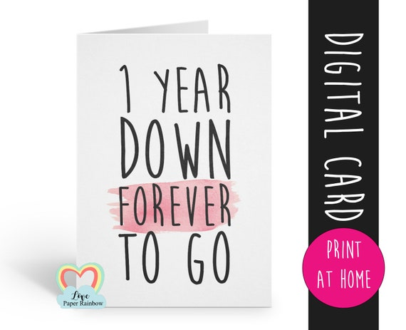PRINTABLE 1st anniversary card, 1st wedding anniversary card, 1 year down forever to go, printable anniversary card
