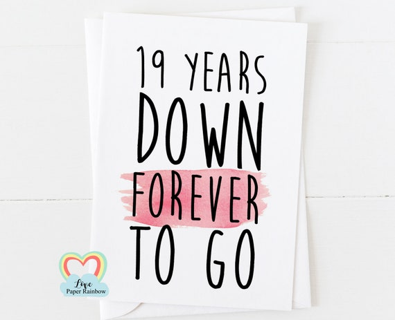 19th anniversary card, 19th wedding anniversary card, 19 years down forever to go, 19 years together, valentines card, gay anniversary card