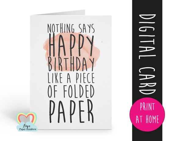 PRINTABLE birthday card template funny birthday card instant download nothing says happy birthday like a piece of folded paper digital