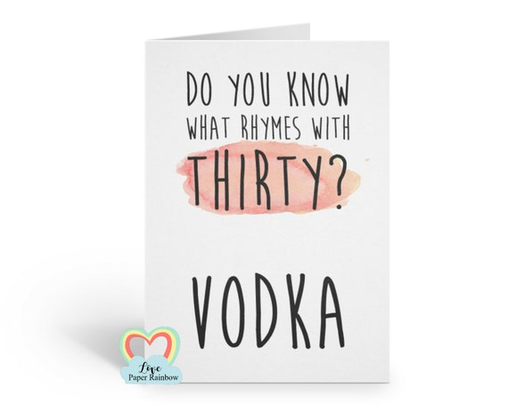 funny 30th birthday card, 30th birthday card vodka, friend 30th birthday card, 30th alcohol birthday card, do you know what rhymes with 30