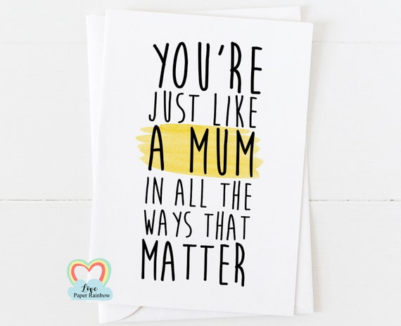 stepmum card, stepmum mother's day card, thanks stepmum card, stepmum birthday card, stepmum quote, you're just like a mum