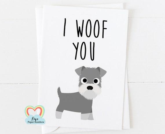 schnauzer card, mother's day card, anniversary card, dog mum card, dog dad card, i love you, i woof you, schnauzer birthday card
