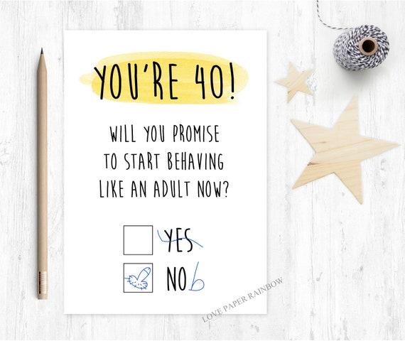 funny 40th birthday card, rude 40th birthday card, grow up 40th birthday card, happy 40th birthday card, act like an adult