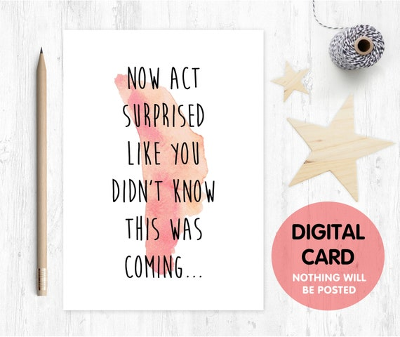 PRINTABLE bridesmaid card, will you be my bridesmaid, funny bridesmaid card,act surprised like you didn't know this was coming,