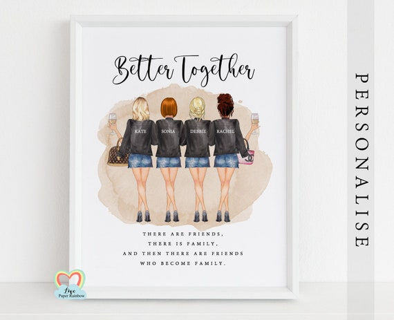 4 best friends print, personalised best friend print, better together, best friends gift, friends who become family, friendship print