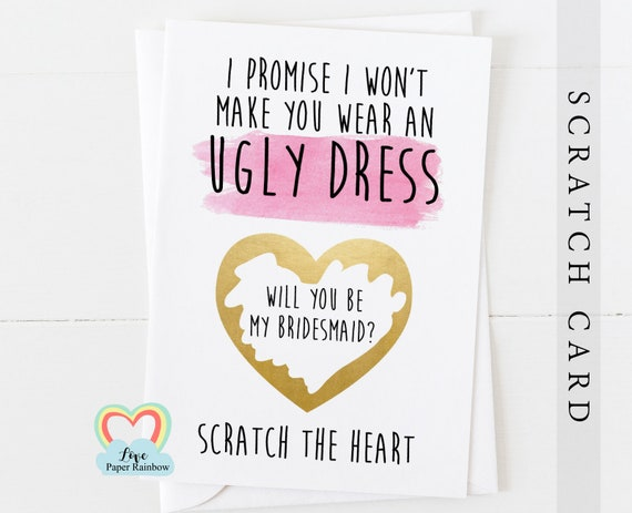 funny will you be my bridesmaid scratch card, will you be my maid of honour scratch off card, I promise I won't make you wear an ugly dress