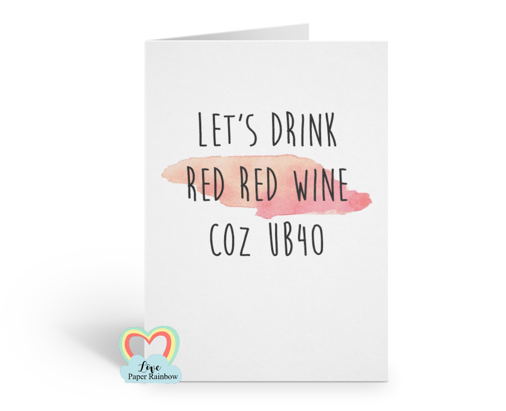 Let's drink red, red wine because UB40, Funny 40th Birthday Card, 40th  Birthday Card, 40th Birthday card Friend, pun birthday card