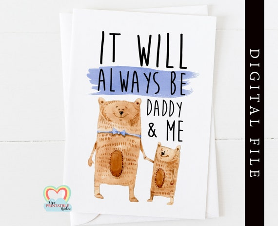 cute father's day card printable bear father's day card digital download daddy bear father's day card it will always be daddy and me