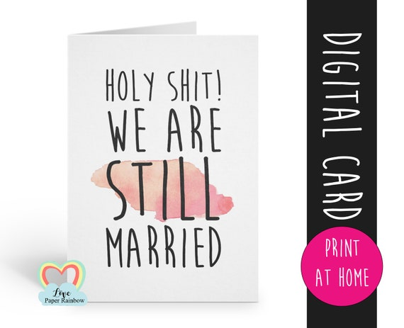 funny anniversary card instant download anniversary card printable holy shit we are still married digital card
