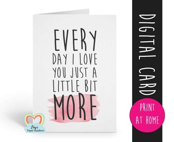 PRINTABLE anniversary card every day I love you just a little bit more valentines card printable boyfriend card love quote digital download