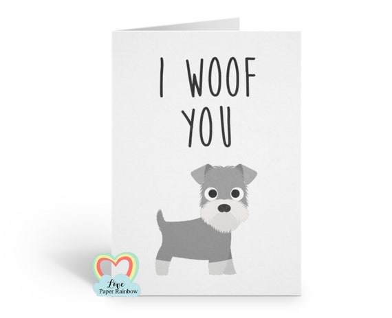 schnauzer card, mother's day card, anniversary card, dog mum card, dog dad card, i love you, i woof you, schnauzer birthday card