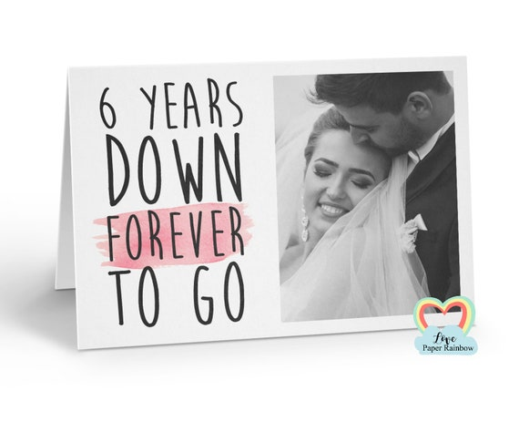 personalised 6th anniversary card, 6 years down forever to go, 6th wedding anniversary, love paper rainbow, anniversary photo card