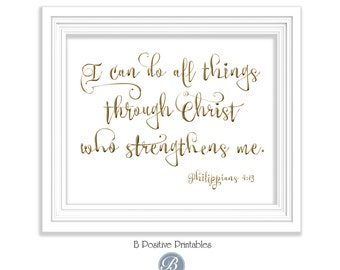 Philippians 4:13, I can do all things, Printable Bible Verse, Wall Art, Home Decor, Digital, 8x10, Instant Download, Christian, Gold Script