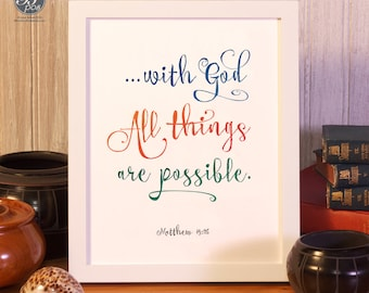 Matthew 19:26, with God all things are possible, Printable Wall Art, Instant Download Home Decor, 8x10, Handwritten Style Bible Verse, Color