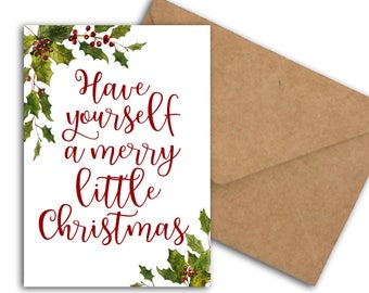 Printable Christmas Card - Have Yourself A Merry Little Christmas - Holiday Card - Mistletoe / Holly Leaves - DIY Christmas 5 x 7 - Wishes